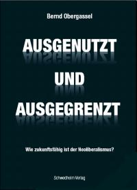 AUSGENUTZT UND AUSGEGRENZT - von Bernd Obergassel